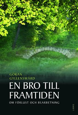 En bro till framtiden - Göran Gyllenswärd