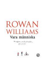 Vara människa - Rowan Williams