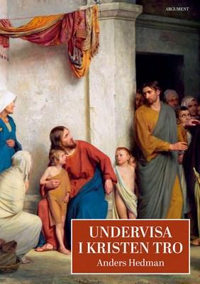 Undervisa i kristen tro  - Anders Hagman