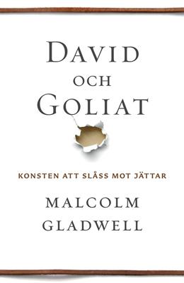 David och Goliat: konsten att slåss mot jättar - M Gladwell