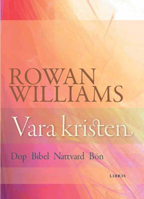 Vara kristen - Rowan Williams