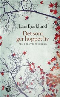 Det som ger hoppet liv - Lars Björklund