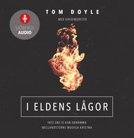 I eldens lågor - Tom Doyle, Greg Webster - Ljudbok