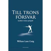 Till trons försvar - William Lane Craig