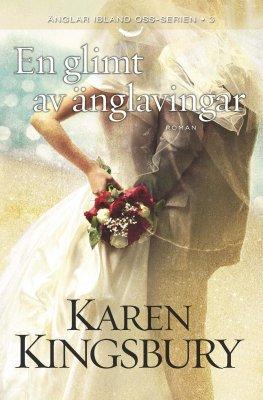En glimt av änglavingar - Karen Kingsbury - del 3
