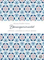 Böneexprimentet: Upptäck, utforska och upplev bönen  - Miranda Threlfall-Holmes