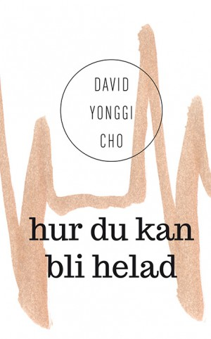 Hur du kan bli helad - Yonggi Cho