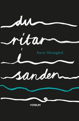 Du ritar i sanden - Karin Härjegård