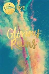 Hillsong - Glorious Ruins