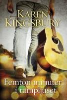 Femton minuter i rampljuset - Karen Kingsbury