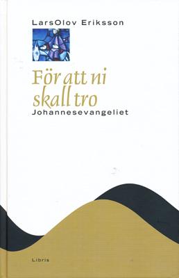 För att ni skall tro - NTB - LarsOlov Eriksson