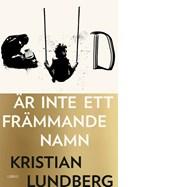 Gud är inte ett främmande namn - Kristian Lundberg