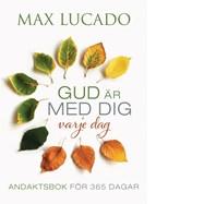 Gud är med dig varje dag - Max Lucado