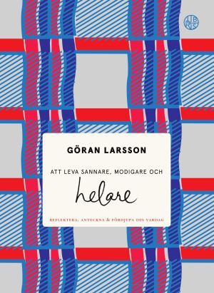 Att leva sannare, modigare och helare (anteckningsbok) - Göran Larsson