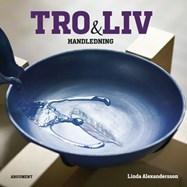 Tro och liv - Handledning - Linda Alexandersson